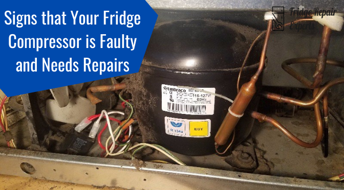 Signs that Your Fridge Compressor is Faulty and Needs Repairs